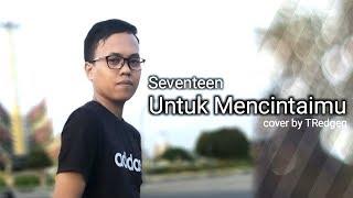 Seventeen - Untuk Mencintaimu cover