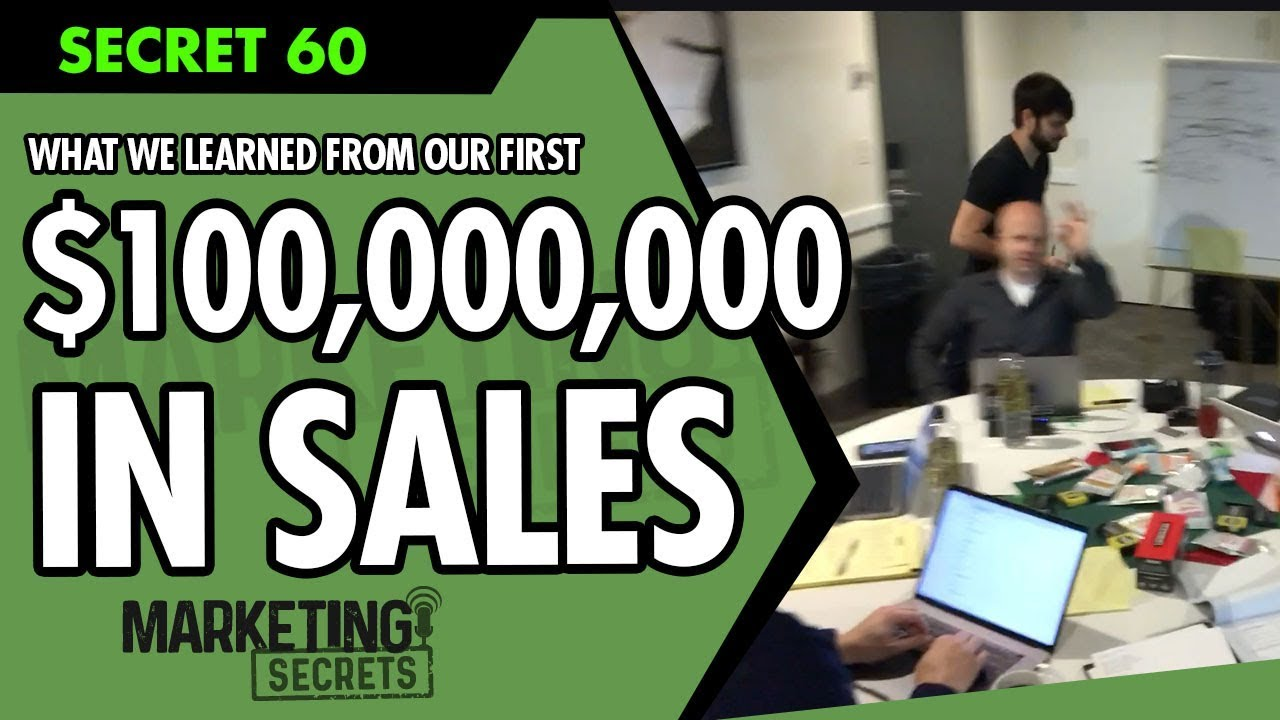 Secret #60: What We Learned From Our First $100,000,000 In Sales...