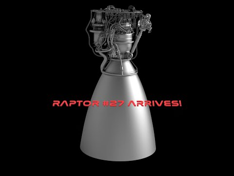 Raptor #27 Arrives for Testing!