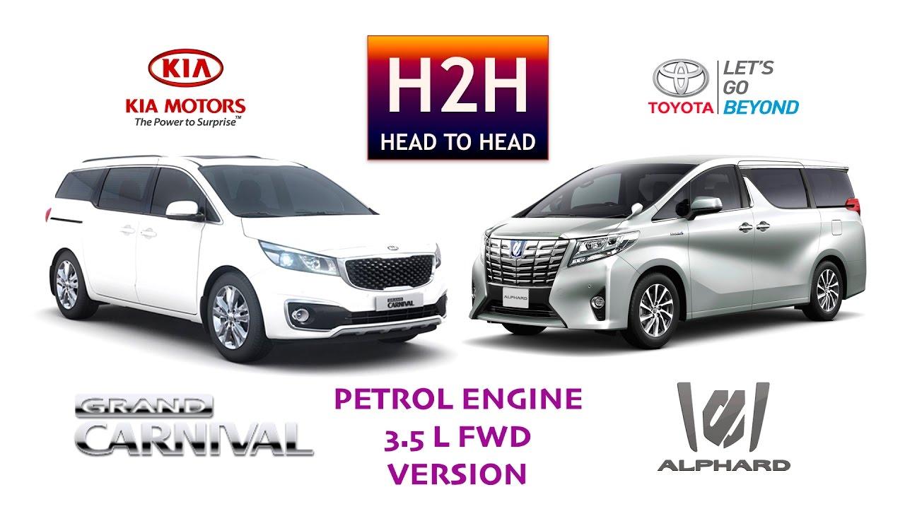Kia Grand Carnival 2018 >> H2H #88 Kia GRAND CARNIVAL vs Toyota ALPHARD - YouTube