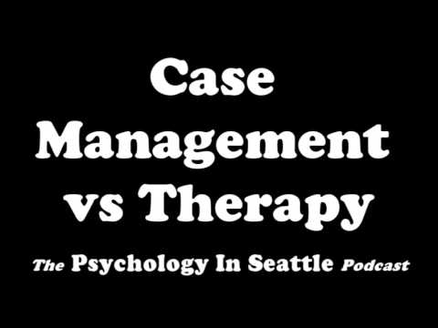 Case Management vs Therapy