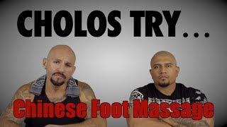 c74bae4fae Cholos Try A Chinese Foot Massage