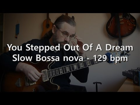 You Stepped Out Of A Dream - Backing track - Play Along -  Slow Bossa Nova - 129 Bpm