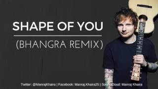 Shape of You (Bhangra Remix) | Ed Sheeran