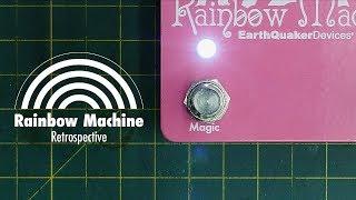 Rainbow Machine Retrospective | EarthQuaker Devices