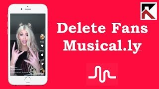 How To Delete Fans Musical.ly iPhone