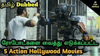 5 Action Hollywood Movies || Tamil Dubbed Hollywood Movies || Robot