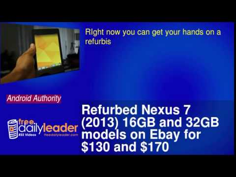 Refurbed Nexus 7 (2013) 16GB and 32GB models on Ebay for $130 and $170 respectively