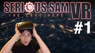 Serious Sam VR: The Last Hope Gameplay Walkthrough Part 1 Early Access HTC Vive