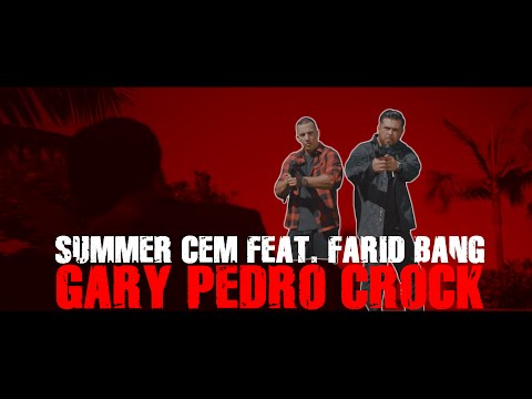 Summer Cem feat. Farid Bang ► GARY PEDRO CROCK ◄ [ official Video ] prod. by Juh-Dee