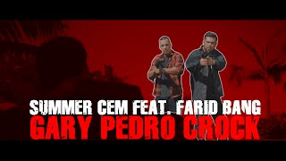 "Summer Cem feat. Farid Bang - ""GARY PEDRO CROCK"" [ official Video ] prod. by Juh-Dee"