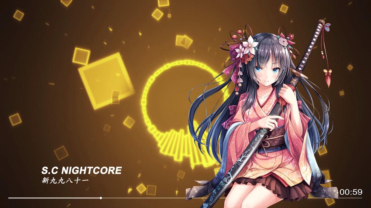 【S.C NightCore】新九九八十一