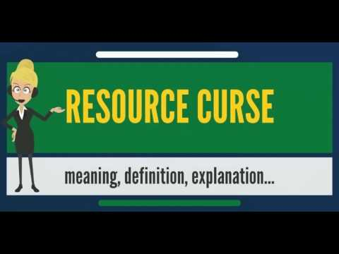 What is RESOURCE CURSE? What does RESOURCE CURSE mean? RESOURCE CURSE meaning & explanation