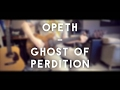 Opeth - Ghost Of Perdition (full instrumental cover)
