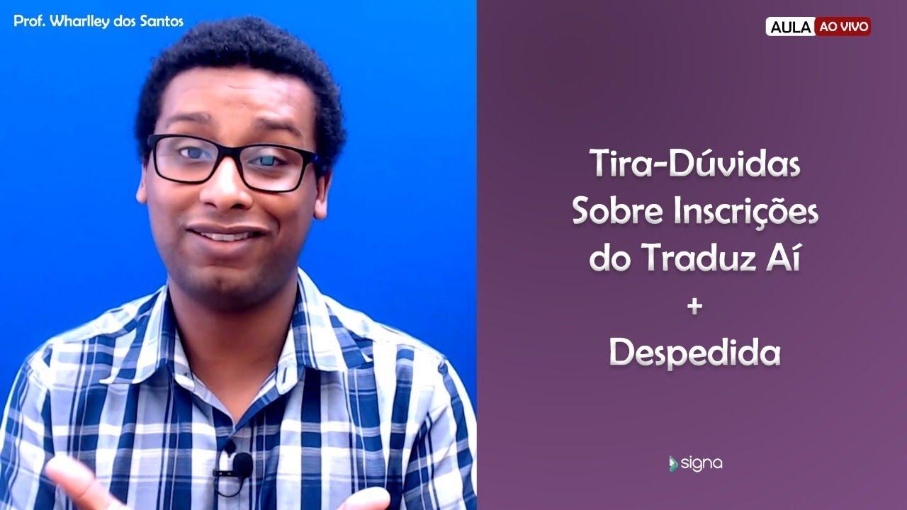 Dúvidas sobre o #TraduzAí e Despedida