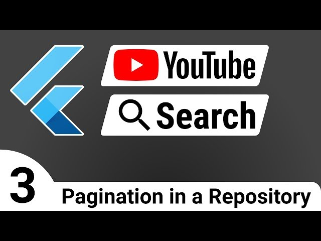 Flutter: YouTube Search 03 - Pagination of Data in a Repository - BLoC Tutorial Course