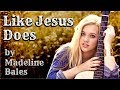 """Like Jesus Does"" by Eric Church - Acoustic Cover Version by Madeline Grace"
