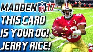 THIS CARD IS YOUR OG! JERRY RICE! GOAT ALERT - Madden 17 Ultimate Team