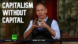 Keiser Report: Capitalism Without Capital (E1488)