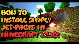 Minecraft Tutorial- How to install simply jet packs in minecraft 1.7.10!