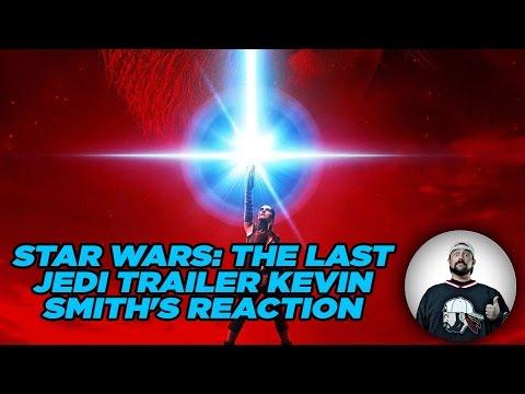 STAR WARS: THE LAST JEDI TRAILER - KEVIN SMITH
