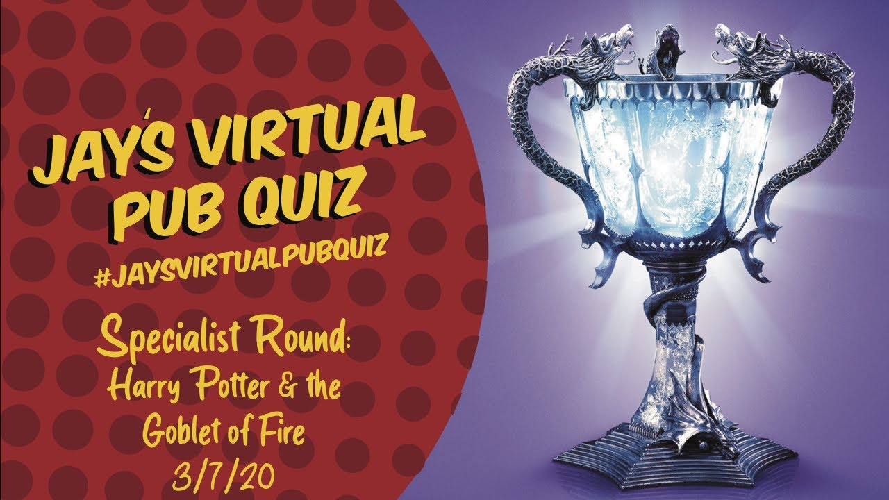 Virtual Pub Quiz, Harry Potter and The Goblet of Fire