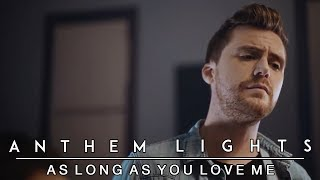 As Long As You Love Me - Backstreet Boys | Anthem Lights Cover
