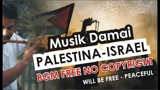 Music For Palestina & Israel Will Be Peaceful, BGM NO COPYRIGHT (Musik Perdamaian Dunia) - Quds