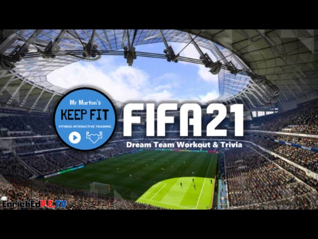 Mr. Murton's KEEP F.I.T.: ⚽️ FIFA 2021 Dream Team Workout & Trivia ⚽️