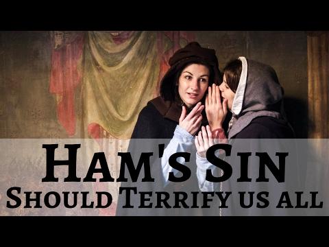Ham's Sin Should Terrify Us All
