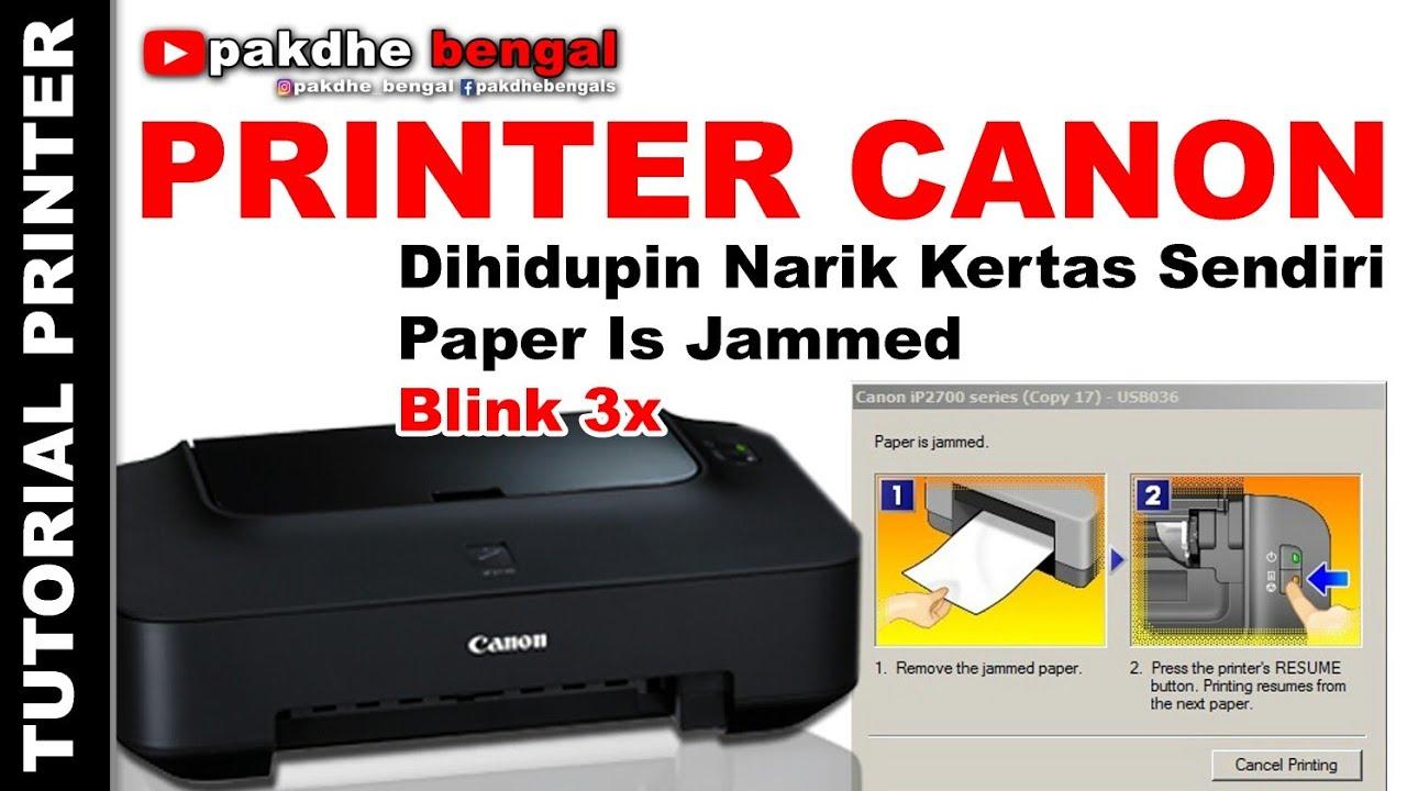Printer Canon Ip2770 Narik Kertas Sendiri Canon Ip2770 Narik Kertas