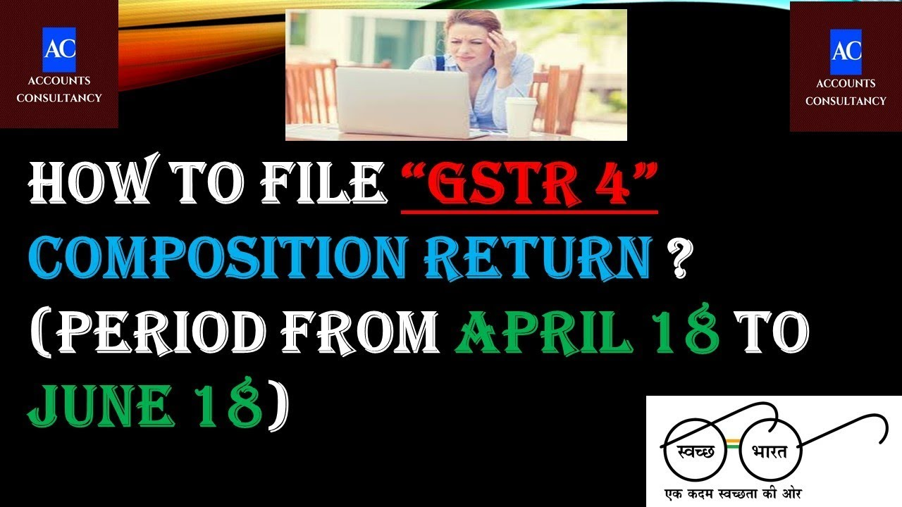 How to File GSTR 4 Composition Return || Period from April 18 to June 18 ||