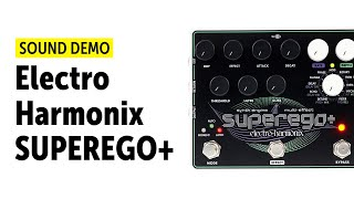 Electro-Harmonix SUPEREGO+ - Sound Demo (no talking)