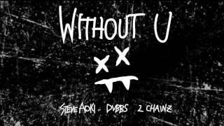 Steve Aoki & DVBBS - Without U feat. 2 Chainz [Official Audio]