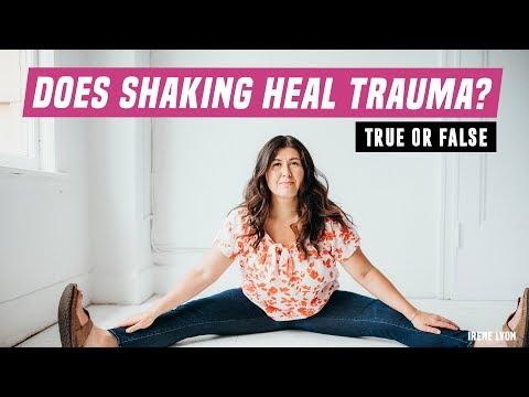Does shaking heal trauma?