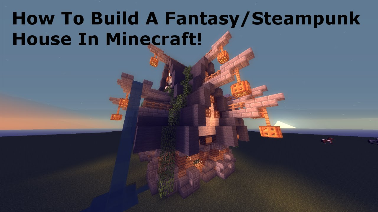How To Build A Fantasysteampunk House In Minecraft P1 By