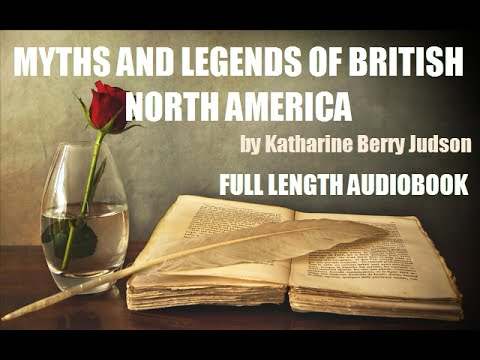 MYTHS AND LEGENDS OF BRITISH NORTH AMERICA, by Katharine Berry Judson AUDIOBOOK