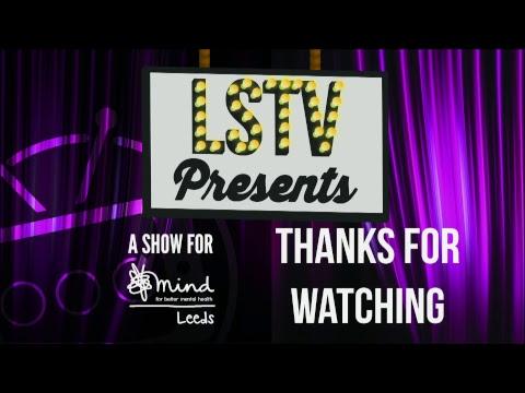 LSTV Presents: A Show for Leeds Mind