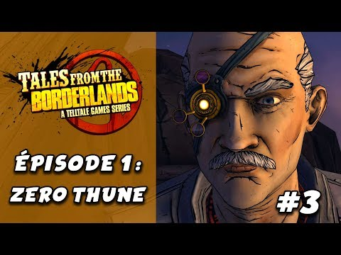 TALES FROM THE BORDERLANDS : épisode 1-3 | LET'S PLAY FR #3