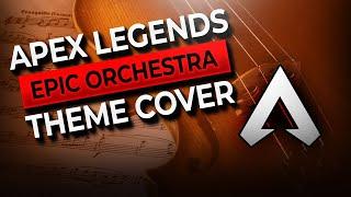Apex Legends Theme (Epic Orchestra Remix)