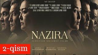 NAZIRA 2-qism (uzbek kino) | НАЗИРА 2-қисм (узбек кино)