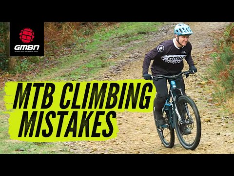 Mountain Bike Climbing Mistakes | How To Climb Steeper Climbs On Your MTB