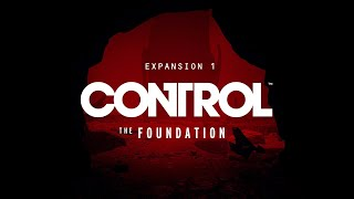 Control - The Foundation Expansion Launch Trailer