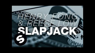 Henry Fong & Reece Low - Slapjack (Original Mix)