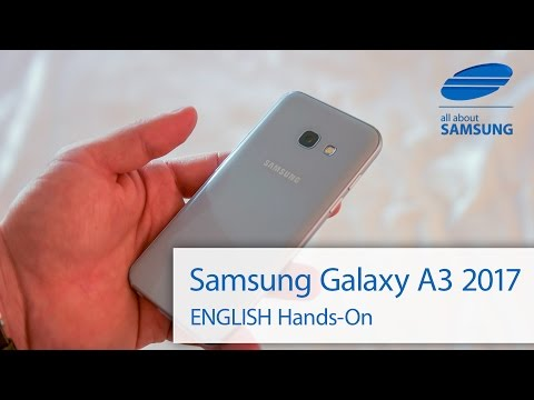 Samsung Galaxy A3 2017 ENGLISH hands-on first look 4k