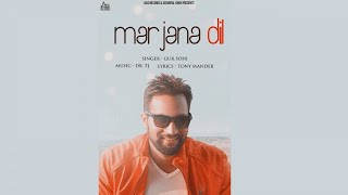 Mar Jana Dil | (Full Song) | Gur Sohi   |  New Punjabi Songs 2018 | Latest Punjabi Songs 2018