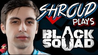 shroud plays Black Squad (day 1 & 2 highlights)