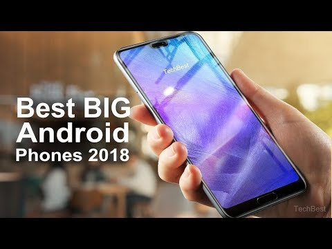 Best BIG Android Phones 2018 (Top 10 Largest Phablets)