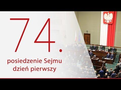 74. posiedzenie Sejmu. Dzień 1 [ZAPIS TRANSMISJI]