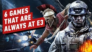 6 Games That Are ALWAYS at E3
